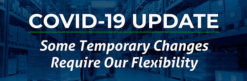 COVID-19 Update: Some Temporary Changes Require Our Flexibility