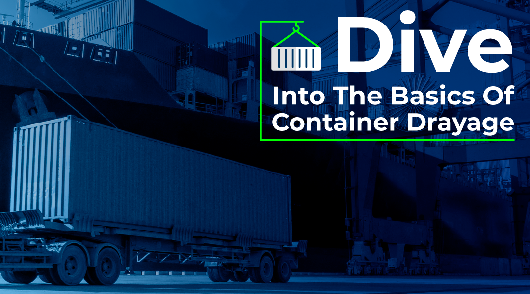 DIVE-INTO-THE-BASICS-OF-CONTAINER-DRAYAGE